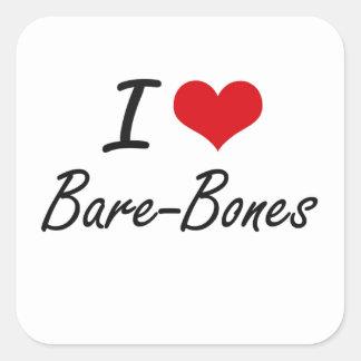 I Love Bare-Bones Artistic Design Square Sticker