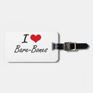 I Love Bare-Bones Artistic Design Travel Bag Tag
