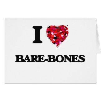 I Love Bare-Bones Greeting Card