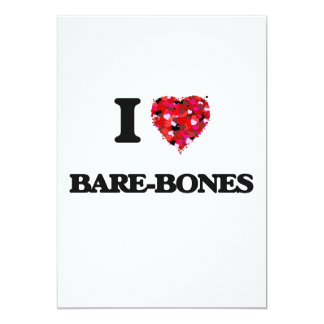 "I Love Bare-Bones 5"" X 7"" Invitation Card"
