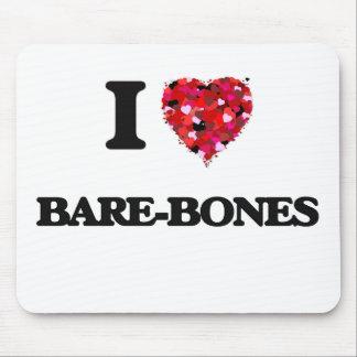I Love Bare-Bones Mouse Pad