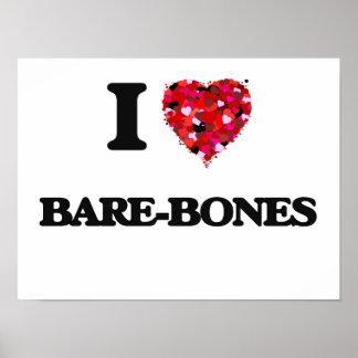 I Love Bare-Bones Poster