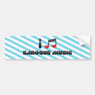 I Love Baroque Music Bumper Sticker