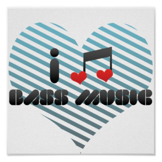 I Love Bass Music Posters
