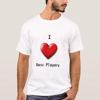 I love bass players T-Shirt