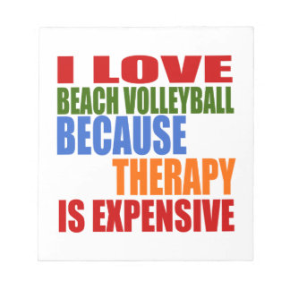 I Love Beach Volleyball Because Therapy Is Expensi Notepad