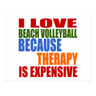 I Love Beach Volleyball Because Therapy Is Expensi Postcard
