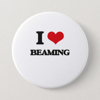 I Love Beaming 3 Inch Round Button