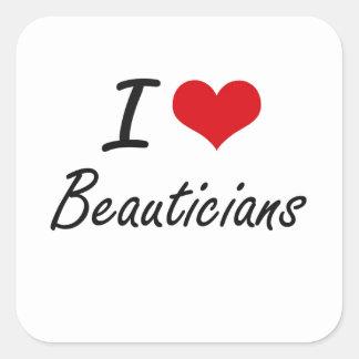 I Love Beauticians Artistic Design Square Sticker