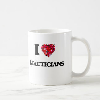 I love Beauticians Classic White Coffee Mug