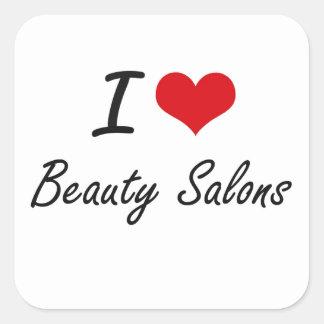 I Love Beauty Salons Artistic Design Square Sticker