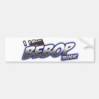 I Love BeBOP music Bumper Stickers