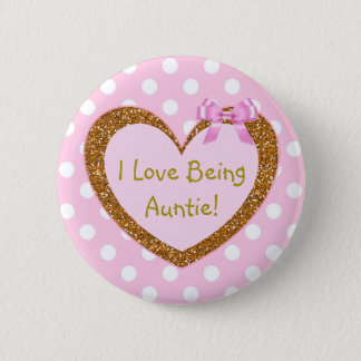 I Love Being a Auntie Button Pink Hearts