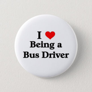 I love being a Bus Driver 2 Inch Round Button