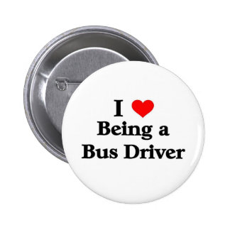I love being a Bus Driver Pinback Button
