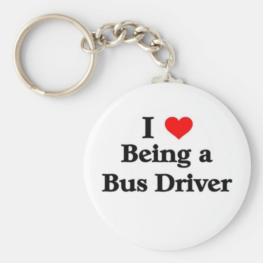 I love being a Bus Driver Keychain