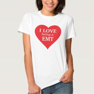 I love being a EMT Tee Shirt