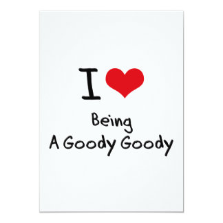 "I Love Being A Goody Goody 5"" X 7"" Invitation Card"