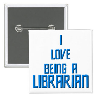 I Love Being A Librarian 2 Inch Square Button
