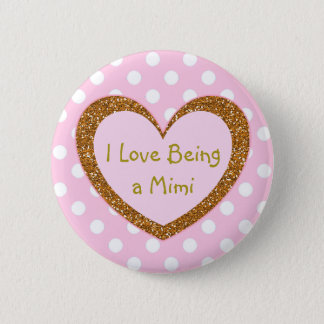I Love Being a Mimi  Button Pink Hearts