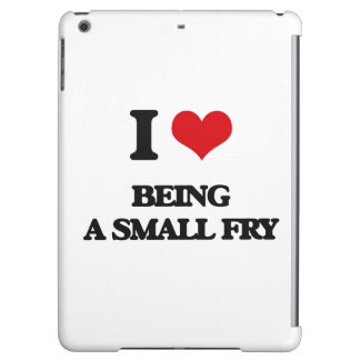 I love Being A Small Fry iPad Air Covers