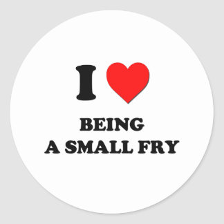 I love Being A Small Fry Round Stickers