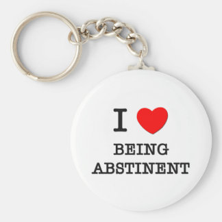 I Love Being Abstinent Keychain