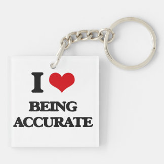 I Love Being Accurate Square Acrylic Keychain