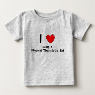 I love being an Physical Therapist's Kid T-Shirt