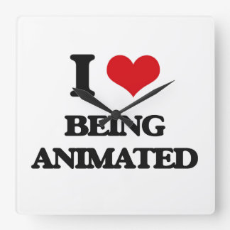 I Love Being Animated Square Wallclock