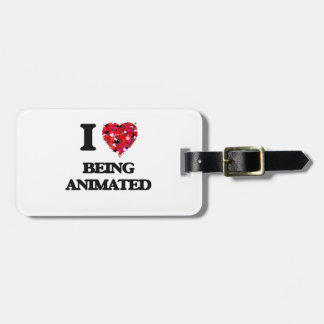 I Love Being Animated Travel Bag Tags