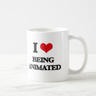 I Love Being Animated Coffee Mug