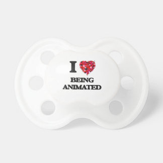I Love Being Animated Baby Pacifier