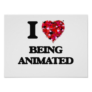 I Love Being Animated Poster
