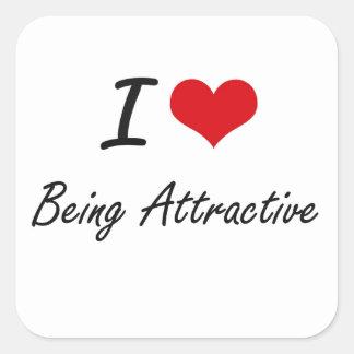I Love Being Attractive Artistic Design Square Sticker