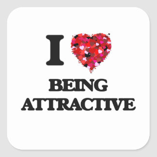 I Love Being Attractive Square Sticker