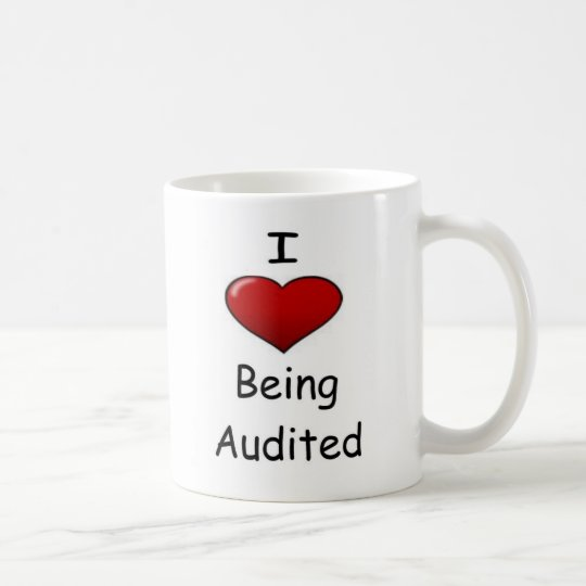 I Love Being Audited! Coffee Mug