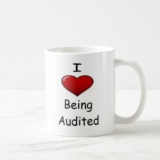 I Love Being Audited! Mugs