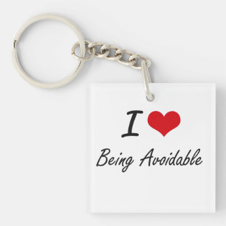 I Love Being Avoidable Artistic Design Single-Sided Square Acrylic Keychain