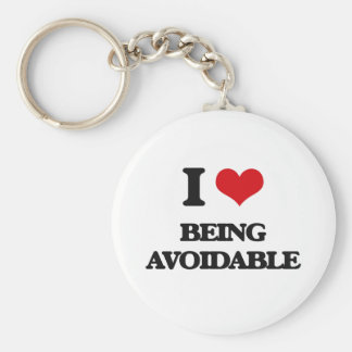 I Love Being Avoidable Keychains