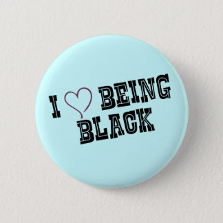I love being Black 2 Inch Round Button