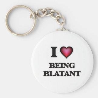 I Love Being Blatant Basic Round Button Keychain