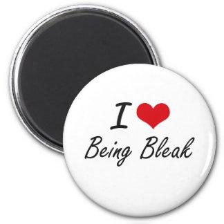 I Love Being Bleak Artistic Design 2 Inch Round Magnet