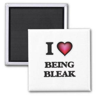 I Love Being Bleak Magnet