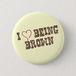 I love being Brown 2 Inch Round Button
