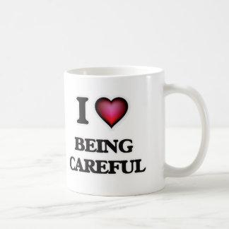 I love Being Careful Coffee Mug