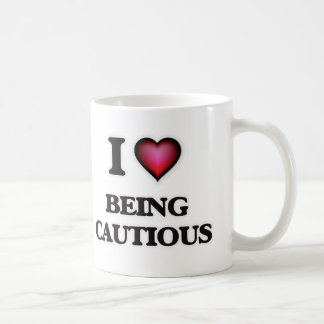 I love Being Cautious Coffee Mug