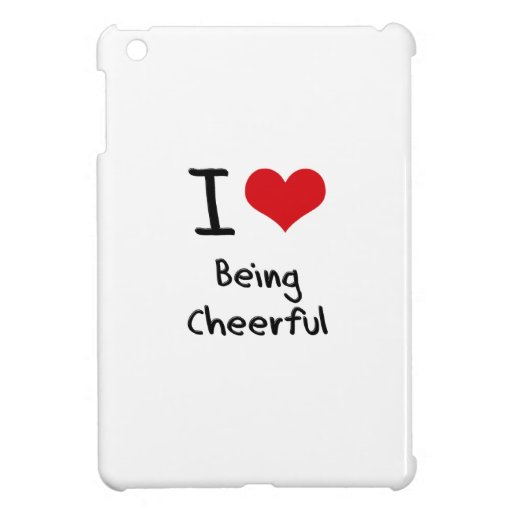 I love Being Cheerful iPad Mini Case