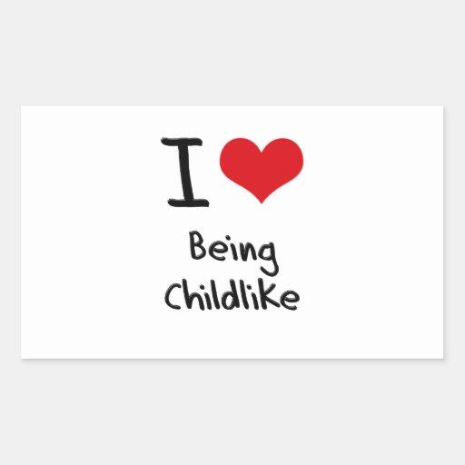I love Being Childlike Sticker
