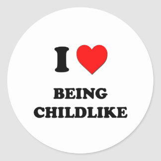 I love Being Childlike Stickers